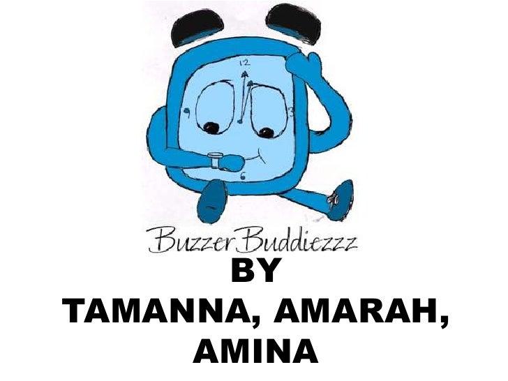 BY <br />TAMANNA, AMARAH, AMINA<br />