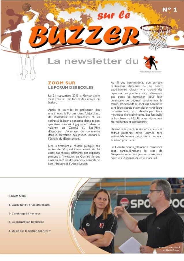 N° 1  ne ws let La newsletter du ZOOM SUR  LE FORUM DES ECOLES Le 21 septembre 2013 à Geispolsheim s'est tenu le 1er forum...