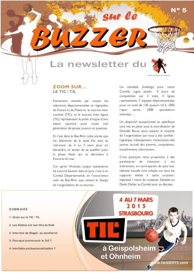 La newsletter du N° 5 ne ws let ter du SOMMAIRE 1- Zoom sur le TIC / TIL 2- Les Babies ont leur fête de Noël 2- Interview ...
