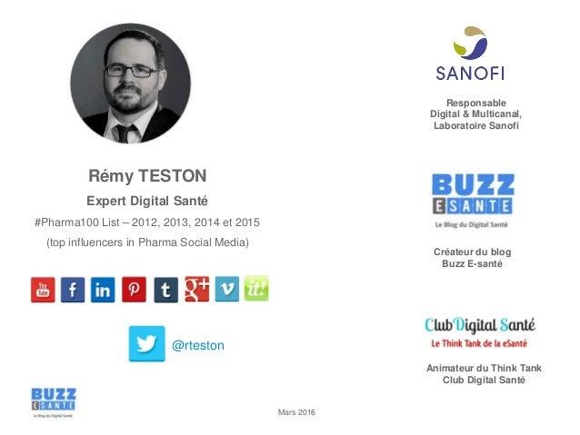 Mars 2016 Rémy TESTON Expert Digital Santé #Pharma100 List – 2012, 2013, 2014 et 2015 (top influencers in Pharma Social Me...
