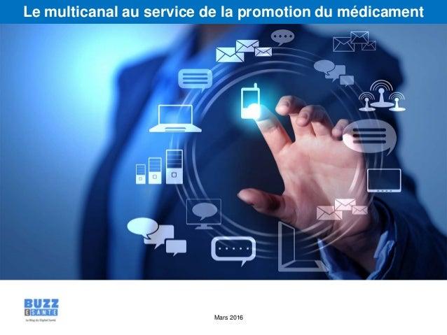 Mars 2016 Le multicanal au service de la promotion du médicament