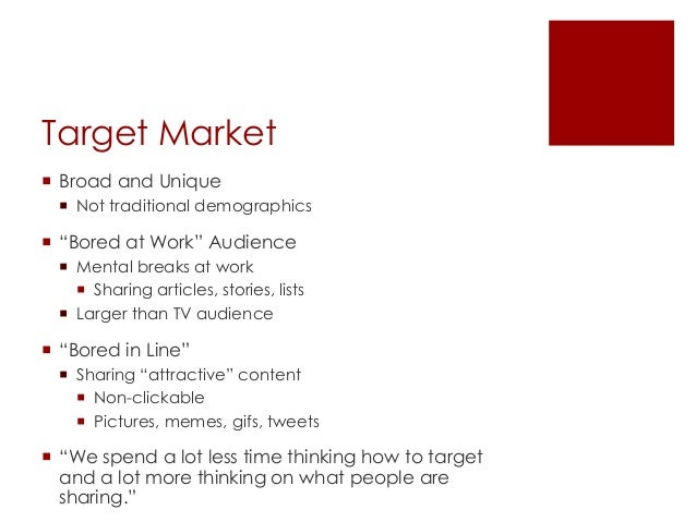 """Target Market Broad and Unique Not traditional demographics """"Bored at Work"""" Audience Mental breaks at work Sharing ar..."""