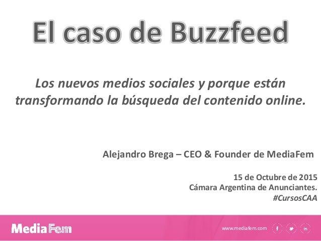 www.mediafem.com Los nuevos medios sociales y porque están transformando la búsqueda del contenido online. 15 de Octubre d...