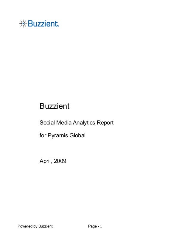 BuzzientSocial Media Analytics Reportfor Pyramis GlobalApril, 2009Powered by Buzzient Page - 1