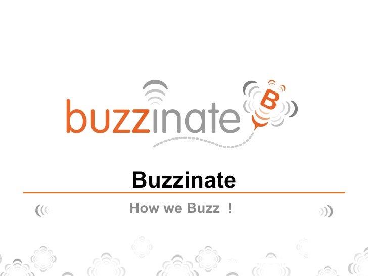 Buzzinate How we Buzz !