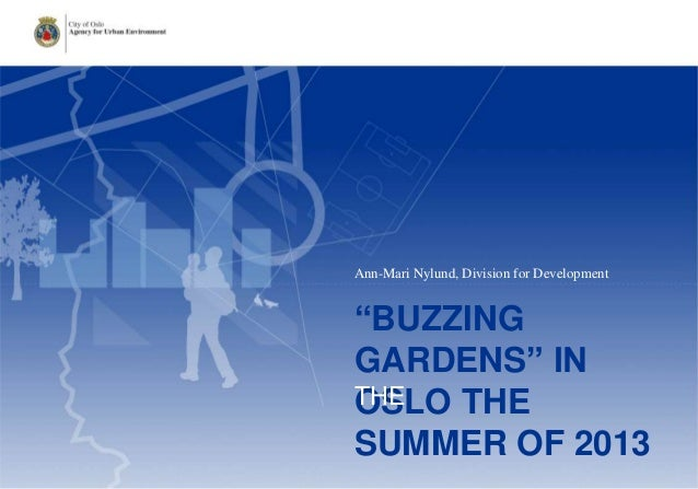 "​Ann-Mari Nylund, Division for Development  ""BUZZING GARDENS"" IN THE OSLO THE SUMMER OF 2013"