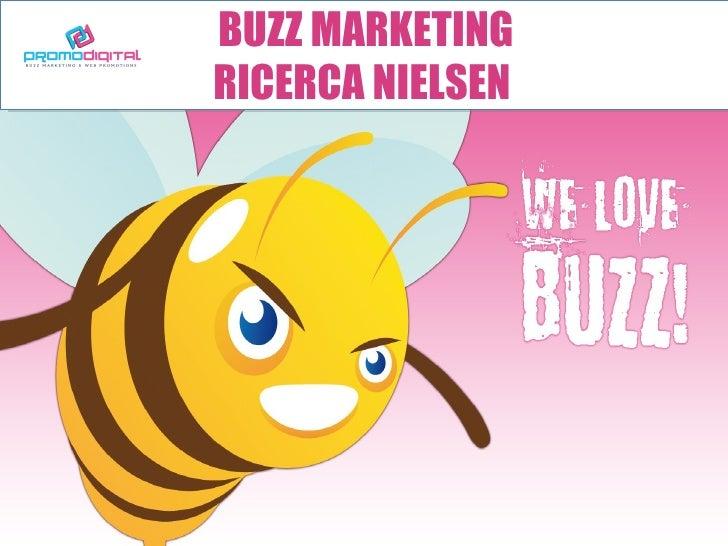 BUZZ MARKETING                            RICERCA NIELSEN       Master in Marketing e Comunicazione & Relazioni Pubbliche ...