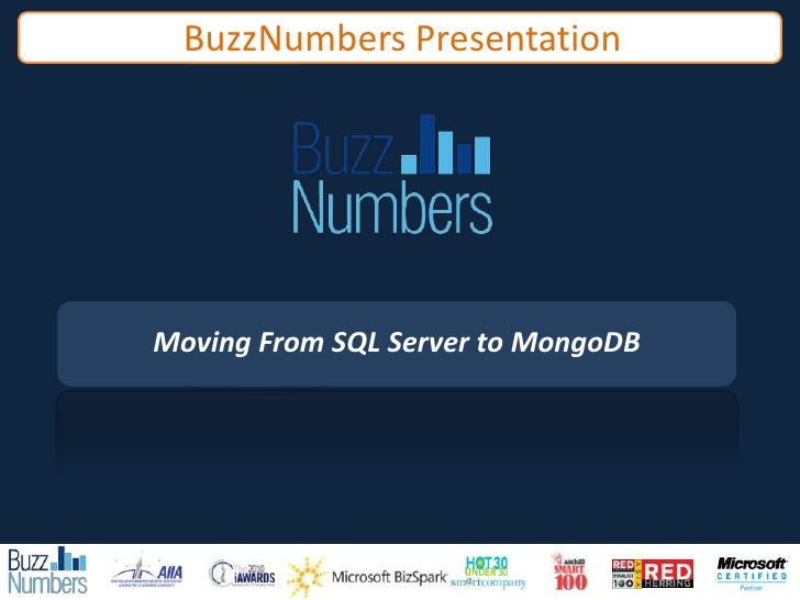 BuzzNumbers Presentation<br />Moving From SQL Server to MongoDB<br />