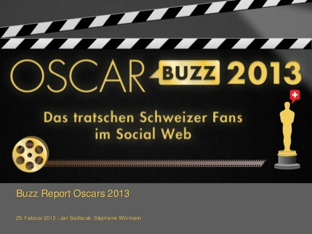 Buzz Report Oscars 201325. Februar 2013 / Jan Sedlacek, Stephanie Wörmann