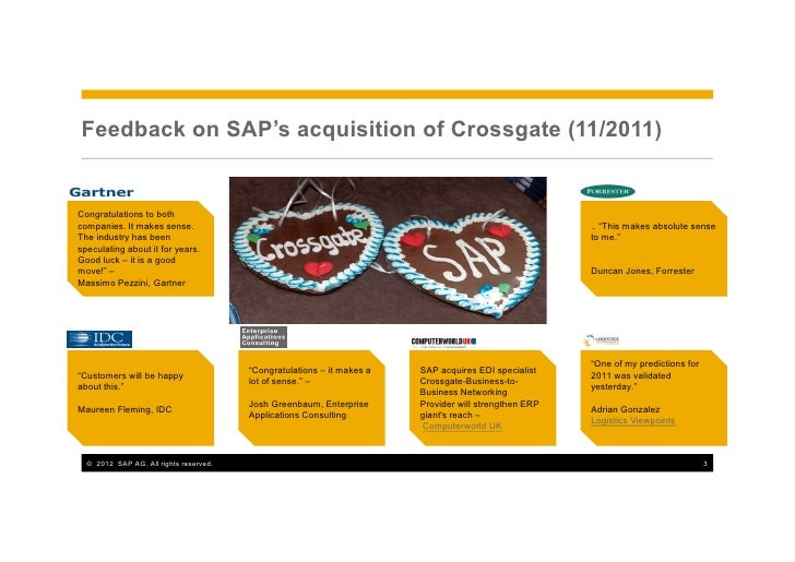 Feedback on SAP's acquisition of Crossgate (11/2011)Congratulations to bothcompanies. It makes sense.                     ...