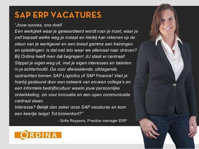 """SAP ERP VACATURES """"Jouw succes, ons doel! Een werkplek waar je gewaardeerd wordt voor je inzet, waar je zelf bepaalt welke..."""