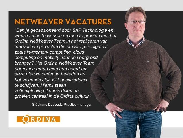 """NETWEAVER VACATURES """"Ben je gepassioneerd door SAP Technologie en wens je mee te werken en mee te groeien met het Ordina N..."""