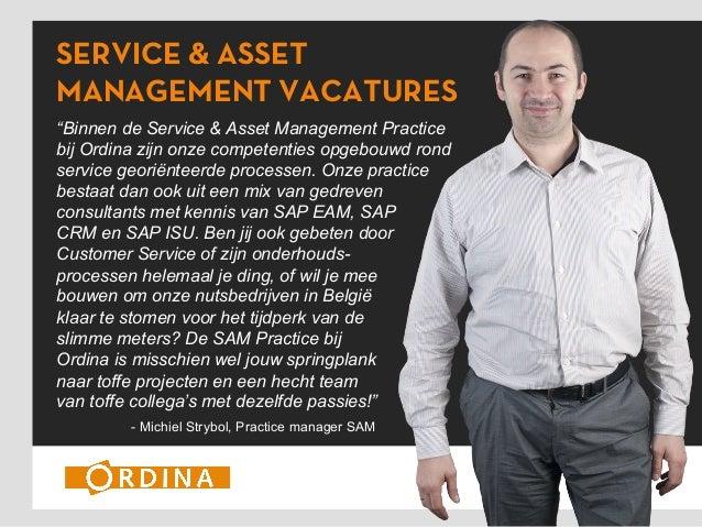 """SERVICE & ASSET MANAGEMENT VACATURES """"Binnen de Service & Asset Management Practice bij Ordina zijn onze competenties opge..."""