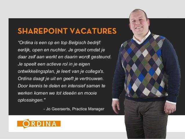 """SHAREPOINT VACATURES """"Ordina is een op en top Belgisch bedrijf: eerlijk, open en nuchter. Je groeit omdat je daar zelf aan..."""