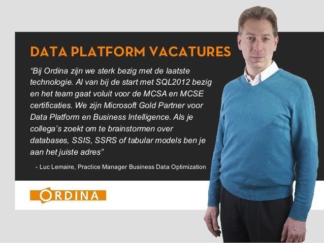 """DATA PLATFORM VACATURES """"Bij Ordina zijn we sterk bezig met de laatste technologie. Al van bij de start met SQL2012 bezig ..."""