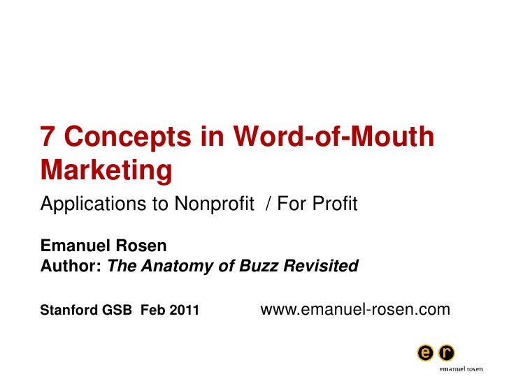 7 Concepts in Word-of-Mouth Marketing<br />Applications to Nonprofit  / For Profit<br />Emanuel Rosen<br />Author: The Ana...