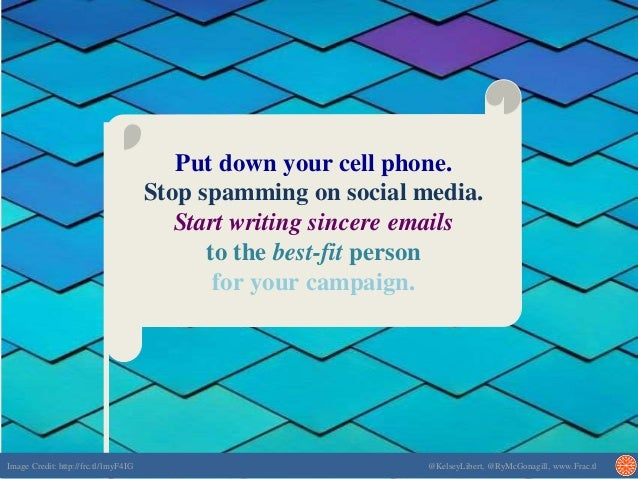 Put down your cell phone. Stop spamming on social media. Start writing sincere emails to the best-fit person for your camp...