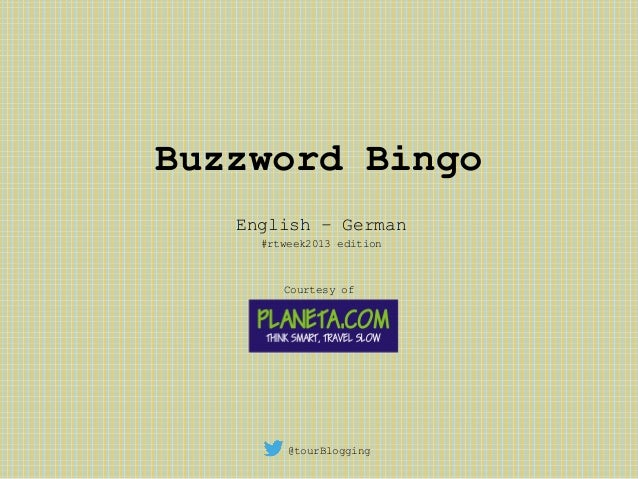 Buzzword Bingo   English – German     #rtweek2013 edition        Courtesy of         @tourBlogging