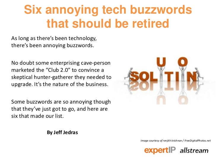 Six annoying tech buzzwords         that should be retiredAs long as there's been technology,there's been annoying buzzwor...