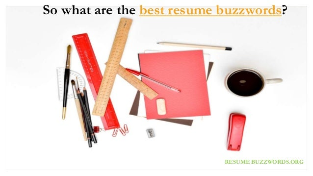 so what are the best resume buzzwords resume buzzwords - Buzzwords For Resume
