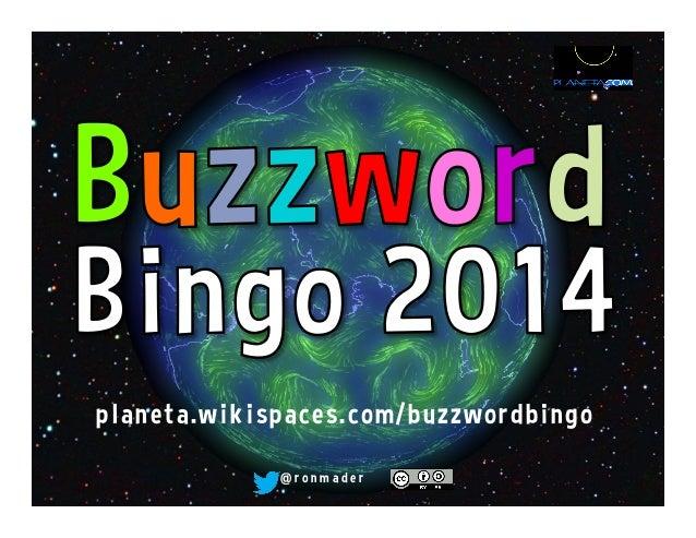 planeta.wikispaces.com/buzzwordbingo @ r o n m a d e r