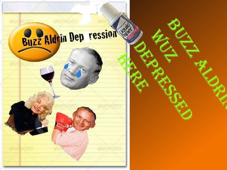 Buzz Aldrin Wuz Depressed Here<br />