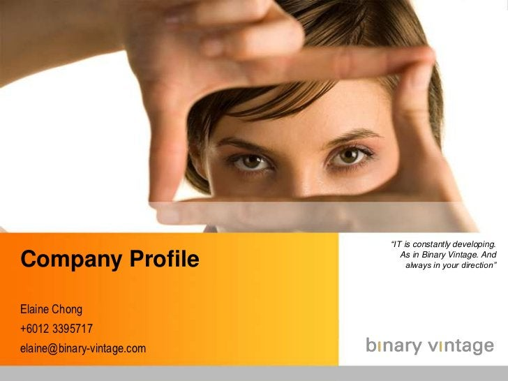 """""""IT is constantly developing. As in Binary Vintage. And always in your direction""""<br />Company Profile<br />Elaine Chong<b..."""