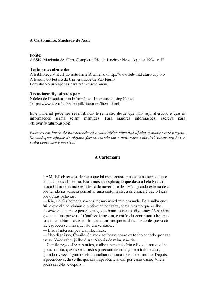 A Cartomante, Machado de AssisFonte:ASSIS, Machado de. Obra Completa. Rio de Janeiro : Nova Aguilar 1994. v. II.Texto prov...