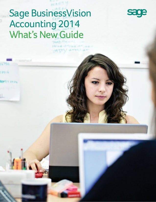 Sage BusinessVision Accounting 2014 What's NewGuide