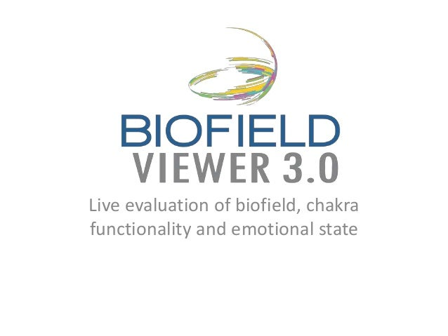 Live evaluation of biofield, chakra  functionality and emotional state