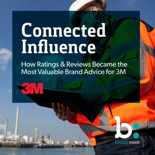 How Ratings & Reviews Became the Most Valuable Brand Advice for 3M Connected Influence