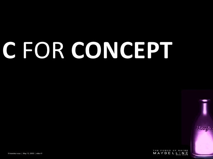 C   FOR  CONCEPT © brandez-vous  |  May 13, 2009  |  slide