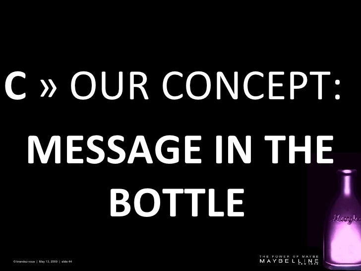 C   » OUR CONCEPT: MESSAGE IN THE BOTTLE  © brandez-vous  |  May 13, 2009  |  slide