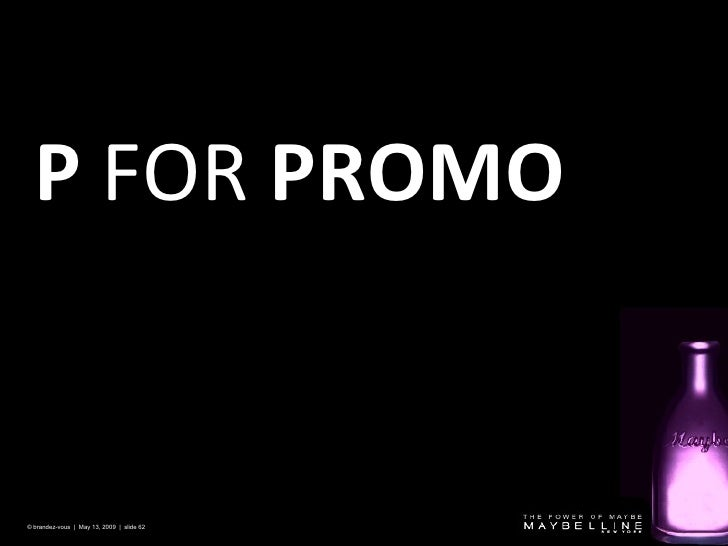 P  FOR  PROMO © brandez-vous  |  May 13, 2009  |  slide