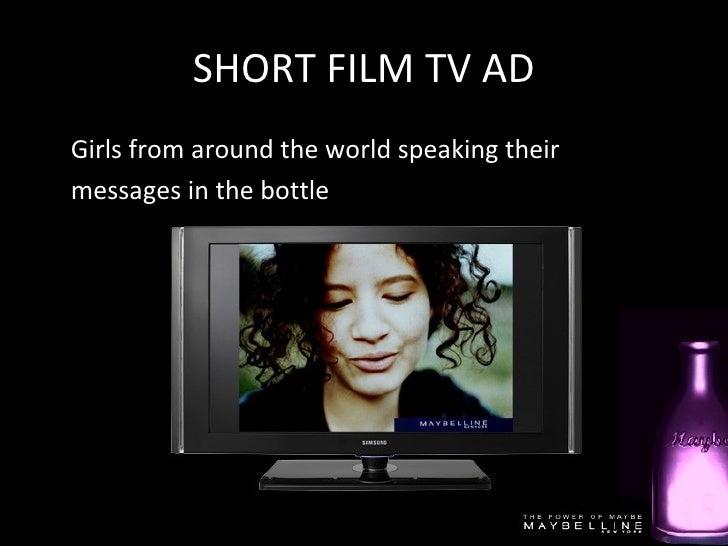 SHORT FILM TV AD <ul><li>Girls from around the world speaking their  </li></ul><ul><li>messages in the bottle </li></ul>