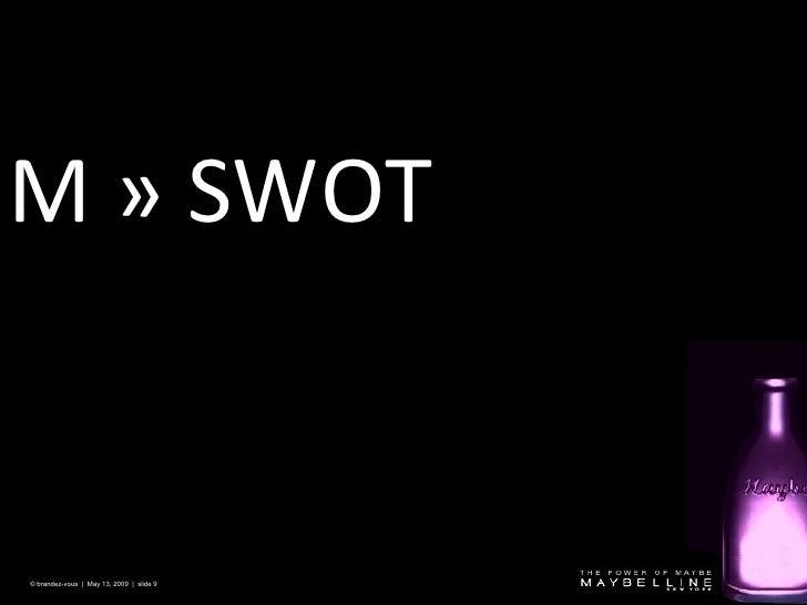 M » SWOT © brandez-vous  |  May 13, 2009  |  slide