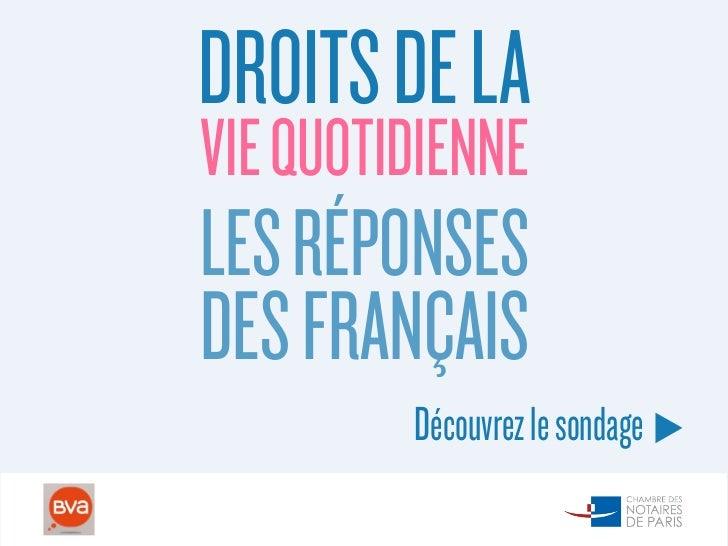 DROITS DE LAVIE QUOTIDIENNELES RÉPONSESDES FRANÇAIS         Découvrez le sondage