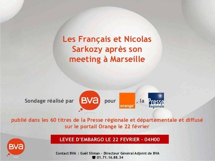Les Français et Nicolas                      Sarkozy après son                     meeting à Marseille     Sondage réalisé...