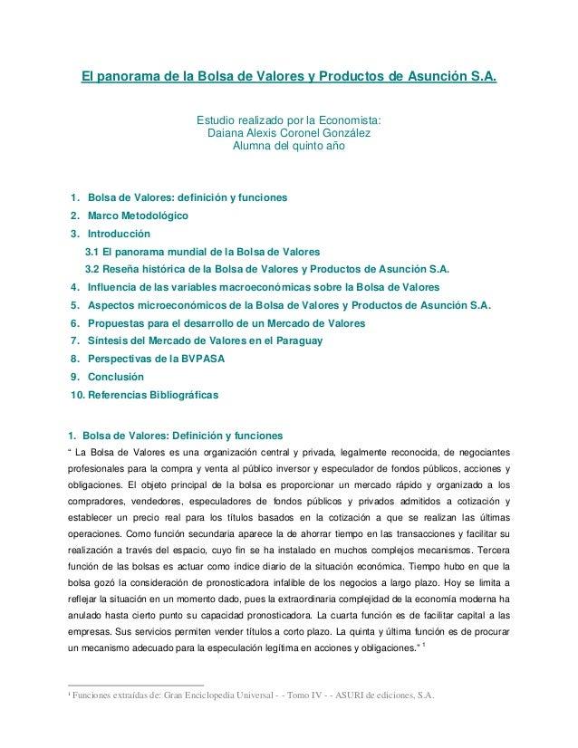 El panorama de la Bolsa de Valores y Productos de Asunción S.A. Estudio realizado por la Economista: Daiana Alexis Coronel...
