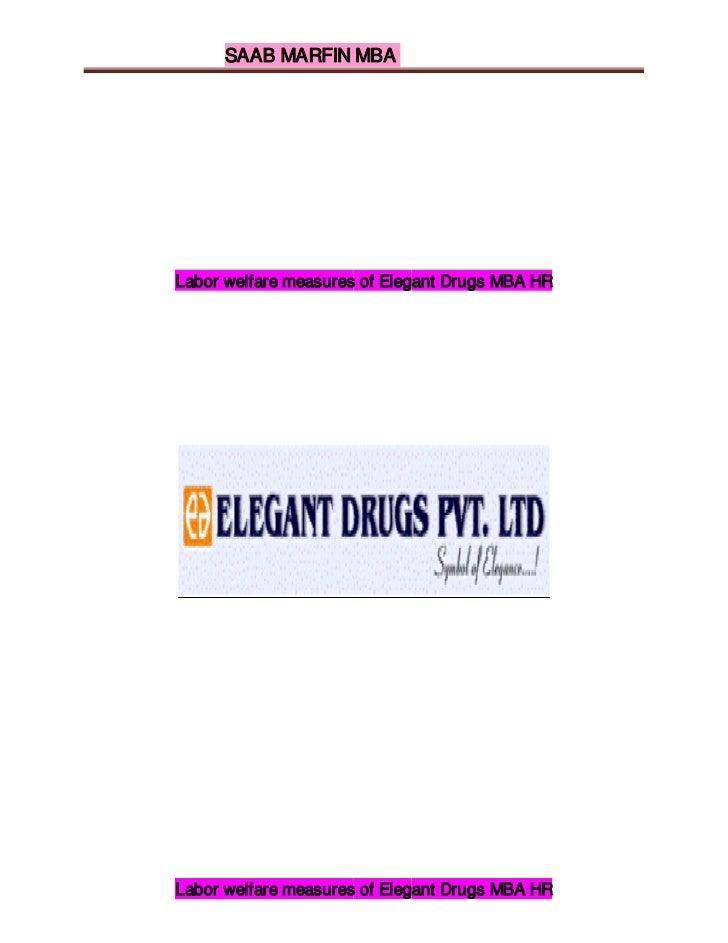 SAAB MARFIN MBALabor welfare measures of Elegant Drugs MBA HRLabor welfare measures of Elegant Drugs MBA HR