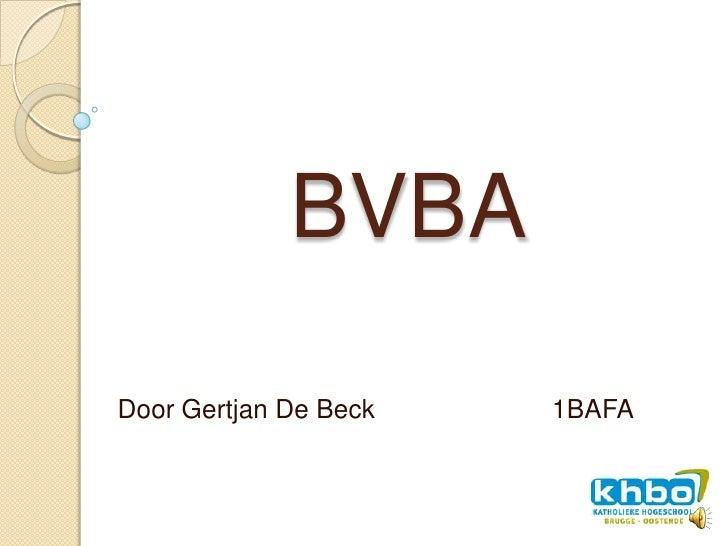 BVBA  Door Gertjan De Beck   1BAFA