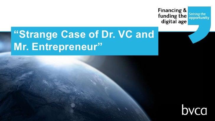 """""""Strange Case of Dr. VC and Mr. Entrepreneur""""<br />"""