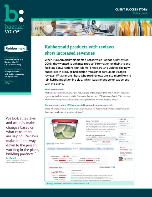CLIENT SUCCESS STORY Rubbermaid Rubbermaid products with reviews show increased revenues When Rubbermaid implemented Bazaa...