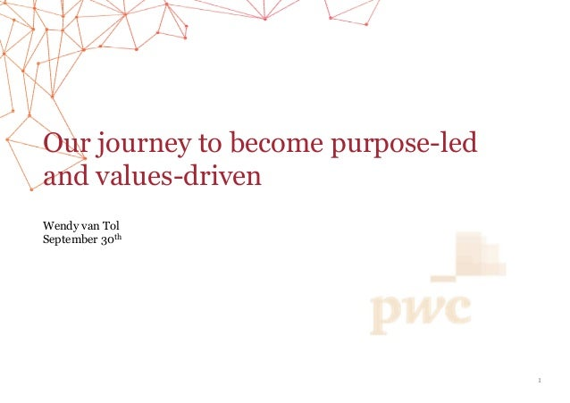 Our journey to become purpose-led and values-driven Wendy van Tol September 30th 1
