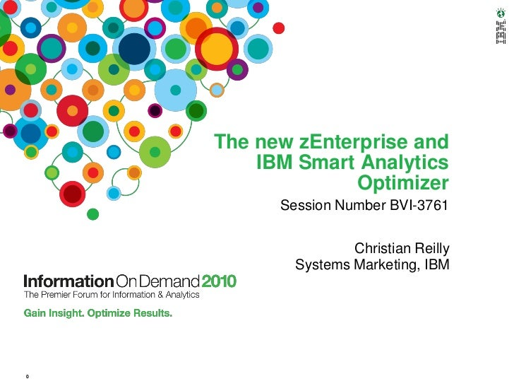 The new zEnterprise and IBM Smart Analytics Optimizer   Session Number BVI-3761 Christian Reilly Systems Marketing, IBM