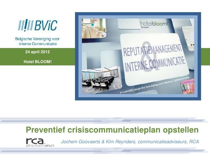 24 april 2012Hotel BLOOM!Preventief crisiscommunicatieplan opstellen                Jochem Goovaerts & Kim Reynders, commu...