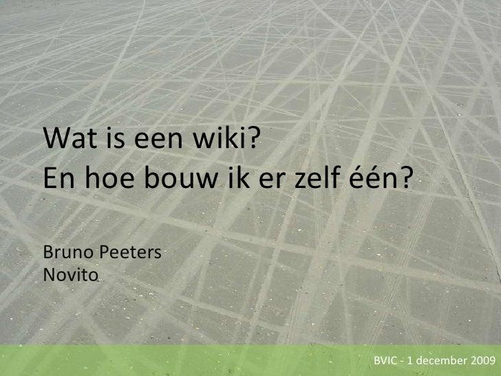 Wat is een wiki?En hoe bouw ik er zelf één?<br />Bruno PeetersNovito<br />