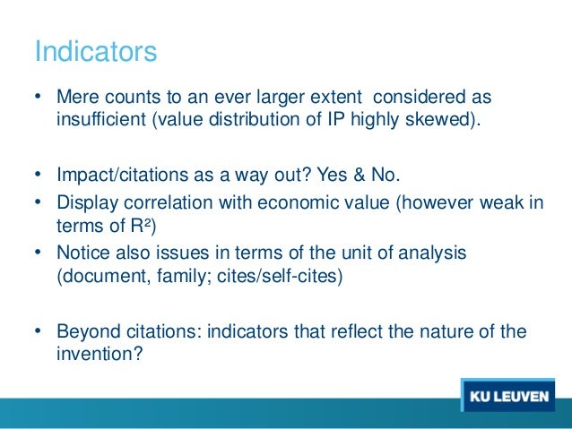 Indicators • Mere counts to an ever larger extent considered as insufficient (value distribution of IP highly skewed). • I...
