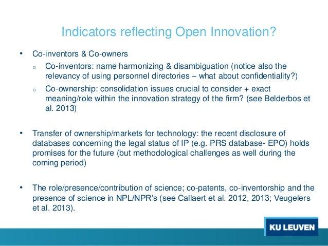 Indicators reflecting Open Innovation? • Co-inventors & Co-owners o Co-inventors: name harmonizing & disambiguation (notic...