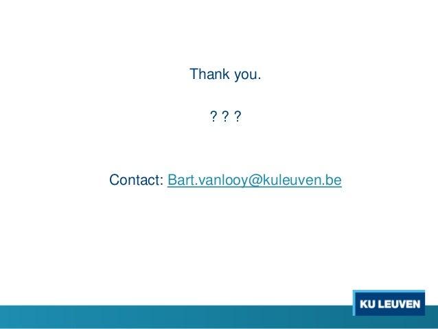Thank you. ? ? ? Contact: Bart.vanlooy@kuleuven.be